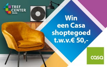 Win een Casa shoptegoed t.w.v. € 50,- - Tref Center